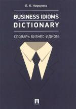 Business Idioms Dictionary. Slovar biznes-idiom