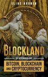 Blockland. 21 Stories of Bitcoin, Blockchain, and Cryptocurrency