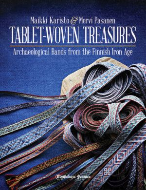 Tablet-Woven Treasures - Archaeological Bands from the Finnish Iron Age