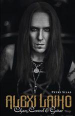 Alexi Laiho. Chaos, Control & Guitar