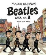 Beatles with an A. Birth of a Band