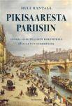 Pikisaaresta Pariisiin. Suomalaismatkaajien kokemuksia 1800-luvun Euroopassa
