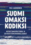Suomi omaksi kodiksi. Kotouttamispolitiikka ja sen kehittämismahdollisuudet