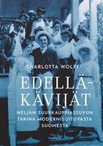 Edelläkävijät. Neljän suurkauppiassuvun tarina modernisoituvasta Suomesta
