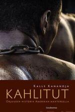 Kahlitut. Orjuuden historia Amerikan mantereella