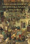 Varhaismodernin yhteiskunnan historia. Lähestymistapoja yksilöihin ja rakenteisiin