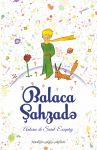 Balaca Sahzade / Balaca şahzadə / Le Petit Prince in Azerbaijan