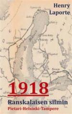 1918 ranskalaisen silmin. Pietari-Helsinki-Tampere