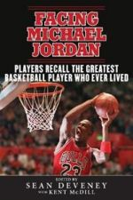 Facing Michael Jordan. Players Recall the Greatest Basketball Player Who Ever Lived