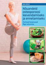 Nõuandeid osteoporoosi leevendamiseks ja ennetamiseks