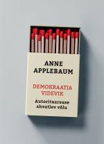 Demokraatia videvik. autoritaarsuse ahvatlev võlu