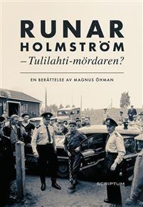 Runar Holmström. Tulilahti-mördaren?