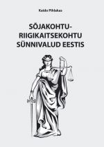 Sõjakohtu-riigikaitsekohtu sünnivalud eestis