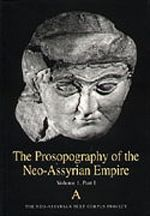 The Prosopography of the Neo-Assyrian Empire, Volume 1, Part 1. A (Names Beginning with A) PNA 1/I
