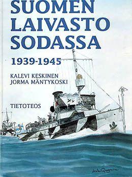 Suomen Laivasto Sodassa 1939-1945: The Finnish Navy At War In 1939-1945