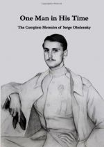 The Complete Memoirs of Serge Obolensky: One Man in His Time