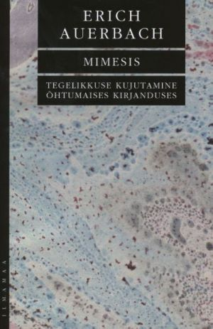 MIMESIS. TEGELIKKUSE KUJUTAMINE ÕHTUMAISES KIRJANDUSES