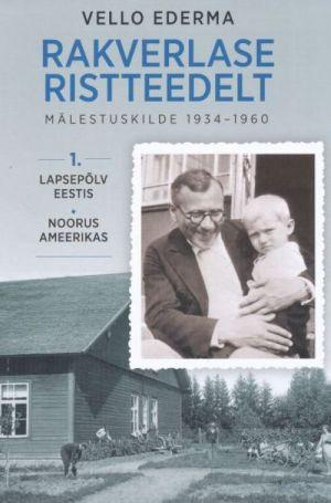 RAKVERLASE RISTTEEDELT: MÄLESTUSKILDE 1934-1960