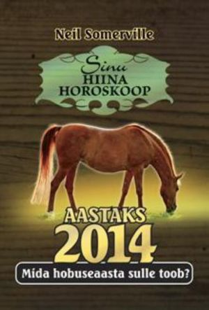 SINU HIINA HOROSKOOP AASTAKS 2014