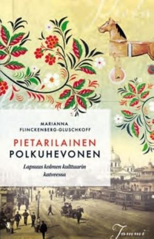 Pietarilainen polkuhevonen. Lapsuus kolmen kulttuurin varjossa