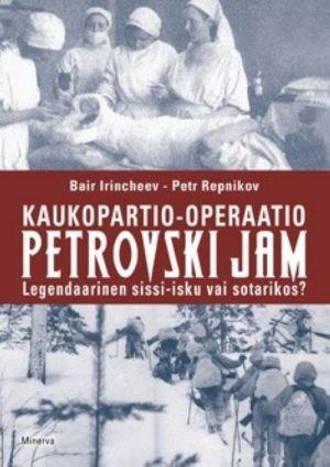 Kaukopartio-operaatio Petrovski Jam. Legendaarinen sissi-isku vai sotarikos?