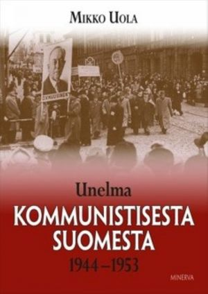 Unelma kommunistisesta Suomesta 1944-1953