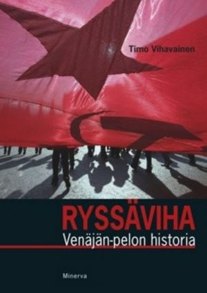 Ryssäviha. Venäjän pelon historia