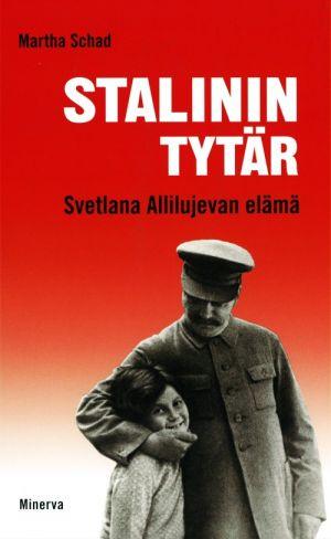 Stalinin tytär. Svetlana Allilujevan elämä