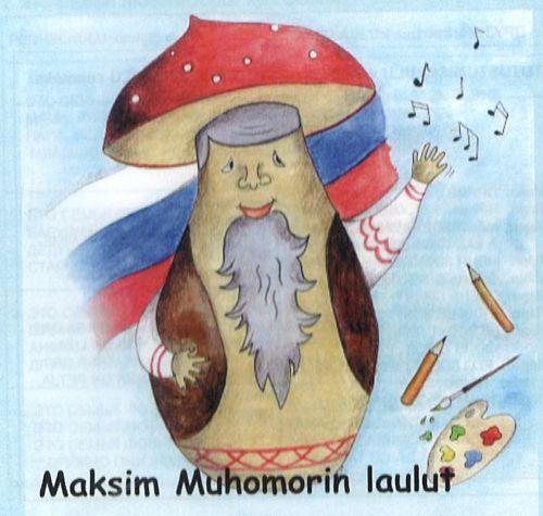 Maksim Mukhomor. Laulut. Laulu-CD ja sanat