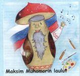 Maksim Mukhomor. Pesni. Tetrad i CD