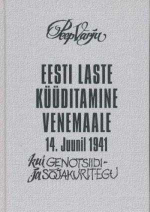 EESTI LASTE KÜÜDITAMINE VENEMAALE 14.JUUNI 1941