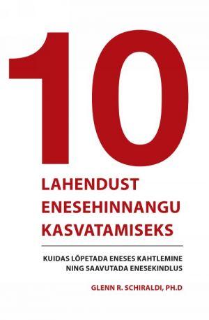 10 LAHENDUST ENESEHINNANGU KASVATAMISEKS