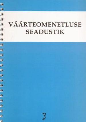 VÄÄRTEOMENETLUSE SEADUSTIK 10.08.2013