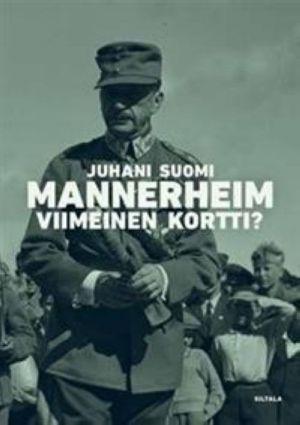 Mannerheim - viimeinen kortti?