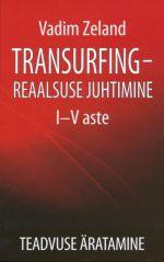 TRANSURFING – REAALSUSE JUHTIMINE I-V ASTE