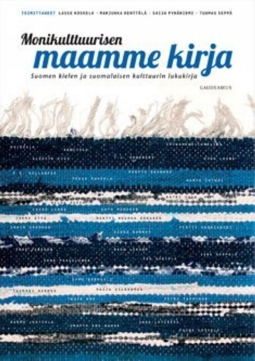 Monikulttuurisen maamme kirja. Suomen kielen ja suomalaisen kulttuurin lukukirja