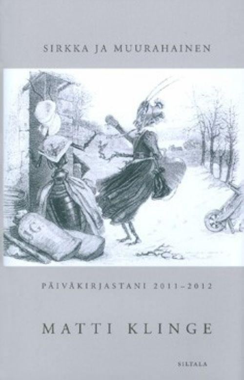 Sirkka ja Muurahainen  / Päiväkirjastani 2011-2012