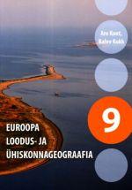 GEOGRAAFIA ÕPIK 9.KL EUROOPA LOODUS- JA ÜHISKONNAGEOGRAAFIA