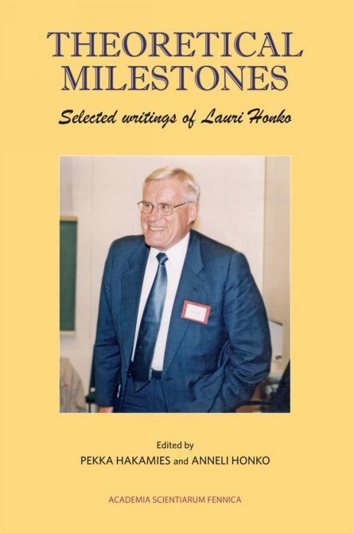 Theoretical Milestones. Selected writings of Lauri Honko