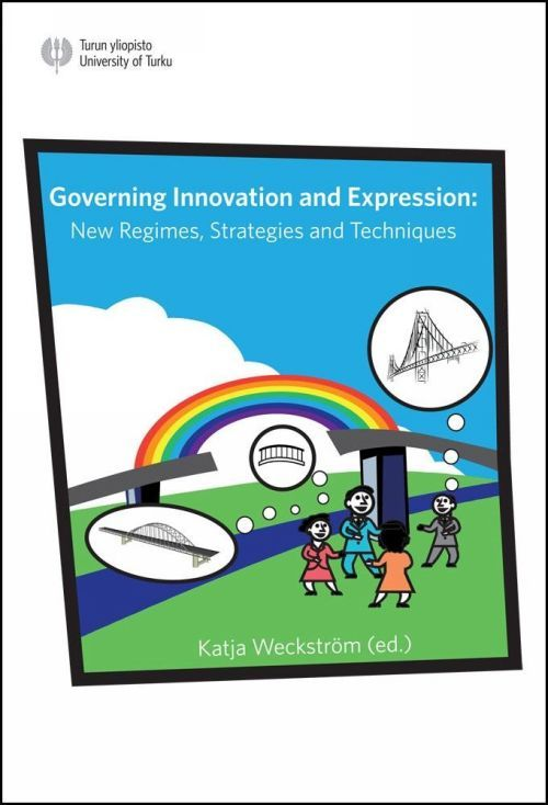 Governing Innovation and Expression. New Regimes, Strategies and Techniques