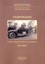 Vauhtikausi. Autoilun sukupuoli 1920-luvun Suomessa