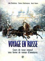 Voyage En Russe. Vojazh po-russki : Intensivnyj kurs russkogo jazyka v vide prikljuchencheskogo romana.  Dlja govorjaschikh na frantsuzskom jazyke
