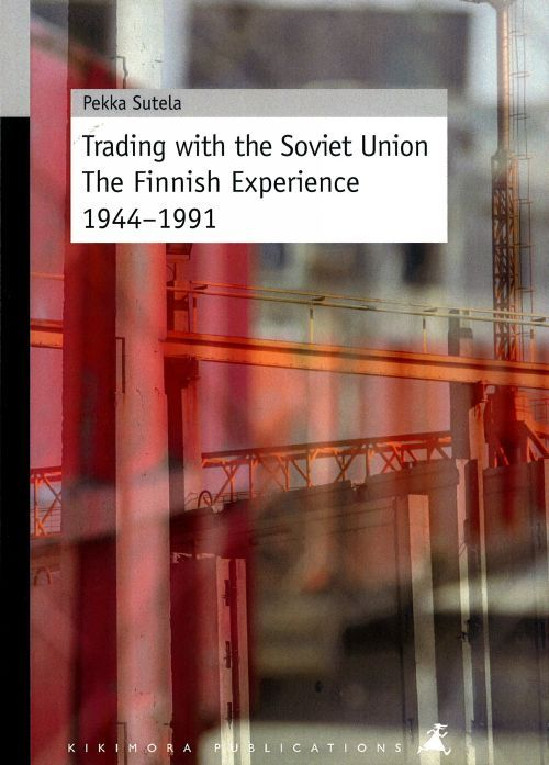 Trading with the Soviet Union. The Finnish Experience 1944-1991