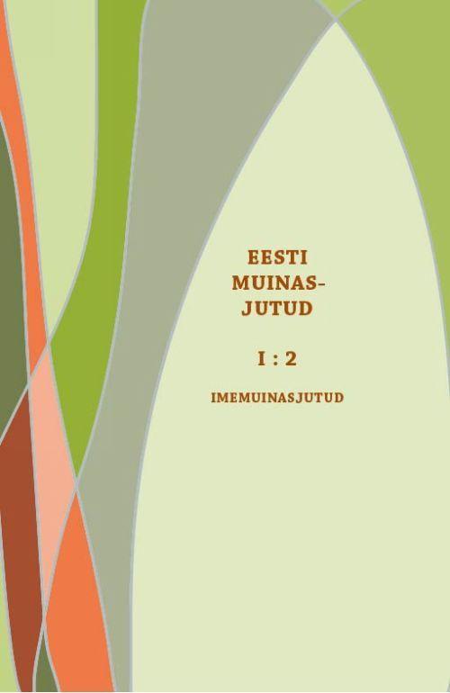 EESTI MUINASJUTUD I:2  IMEMUINASJUTUD