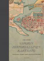 Viipurin historiallinen kartasto (Исторический aтлас Выборга - на финском языке)