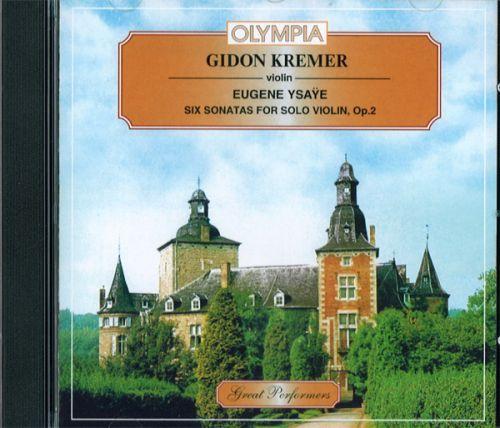 Gidon Kremer. Eugene Ysaye. Six Sonatas For Solo Violin, Op. 27