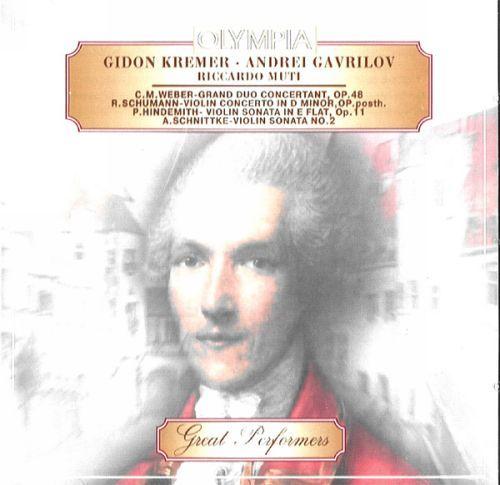 Weber, Schumann, Hindemith, Schnittke - Violin Works - Gidon Kremer, Andrei Gavrilov, Ricardo Muti