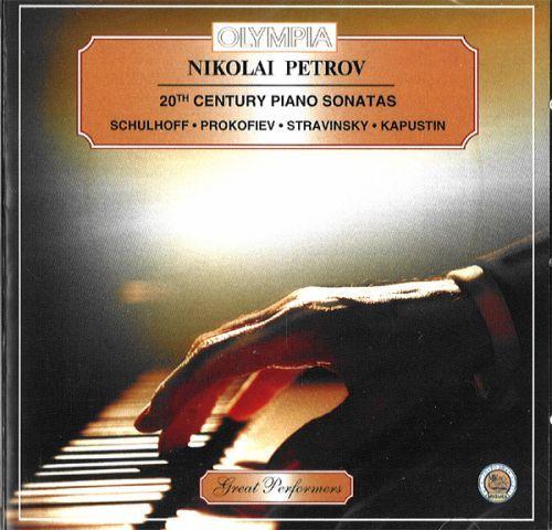 Nikolai Petrov. 20th Century Piano Sonatas. Schulhoff, Prokofiev, Stravinsky, Kapustin