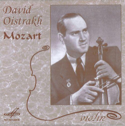 David Oistrakh. W. A. Mozart: Concerto No. 5 For Violin And Orchestra In A Major, KV 219;  Concerto No. 7 For Violin And Orchestra In D Major, KV 271a