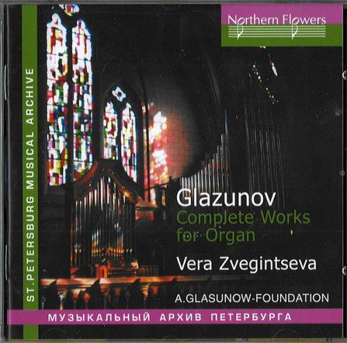 Glazunov - Complete Works for Organ - Vera Zvegintseva